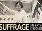 Alice Paul in front of Ratification Banner. Suffrage in Sixty Seconds logo