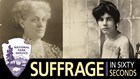 Carrie Chapman Catt and Alice Paul. Suffrage in Sixty Seconds logo