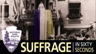 Alice Paul unfurling Ratification Banner. Suffrage in 60 Seconds logo