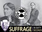Frances Willard and Frances Harper with WCTU and Suffrage in 60 Seconds logos