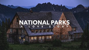 Park lodge with text saying National Parks: A Love Story