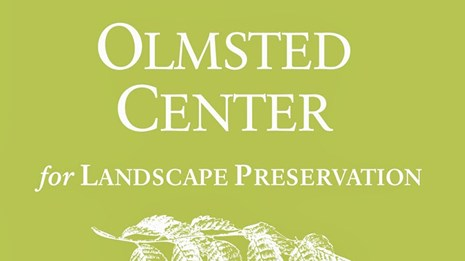Olmsted Center for Landscape Preservation E&T