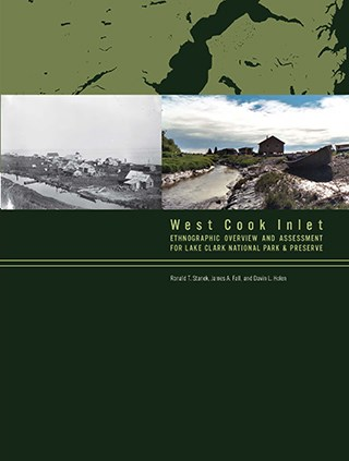 Front cover of West Cook Inlet Ethnographic Overview and Assessment. Features historic and contemporary photographs of a village and a creek