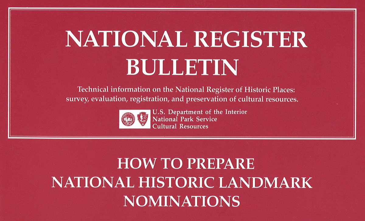 NR Bulletin cover page with text 'National Register Bulletin Technical information on the NRHP: survey, evaluation, registration, and preservation of cultural resources. U.S. DOI, NPS, Cultural Resources. How to Prepare NHL Nominations'
